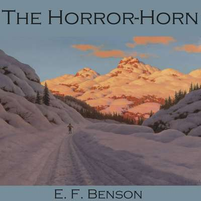 The Horror-Horn Audiobook, by E. F. Benson