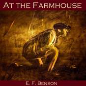 At the Farmhouse Audiobook, by E. F. Benson