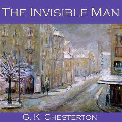 The Invisible Man Audiobook, by G. K. Chesterton