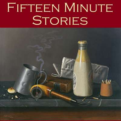 Fifteen Minute Stories: 45 Gigantic Little Tales Audiobook, by various authors