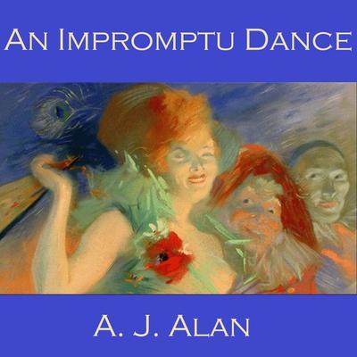 An Impromptu Dance Audiobook, by A. J. Alan