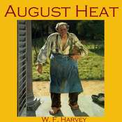 August Heat Audiobook, by W. F.  Harvey