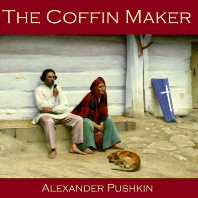 The Coffin Maker Audiobook, by Alexander Pushkin