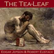 The Tea-Leaf Audiobook, by Edgar  Jepson, Robert Eustace