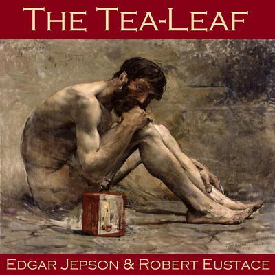 The Tea-Leaf Audiobook, by Edgar  Jepson