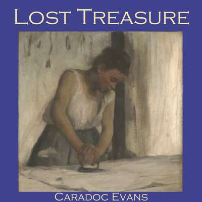 Lost Treasure Audiobook, by Caradoc Evans