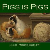 Pigs Is Pigs Audiobook, by Ellis Parker Butler