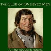 The Club of One-Eyed Men Audiobook, by Arthur Somers Roche