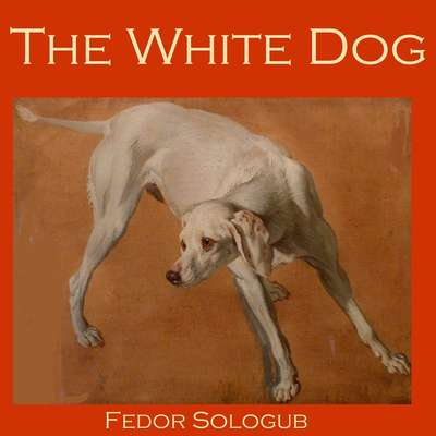 The White Dog Audiobook, by Fedor Sologub