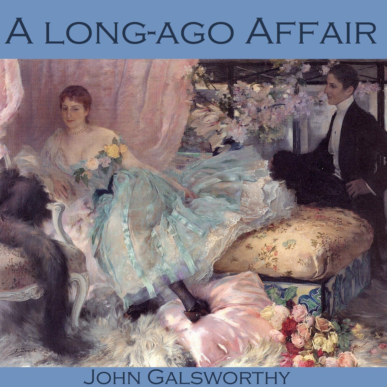 A Long-Ago Affair Audiobook, by John Galsworthy