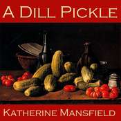 A Dill Pickle Audiobook, by Katherine Mansfield