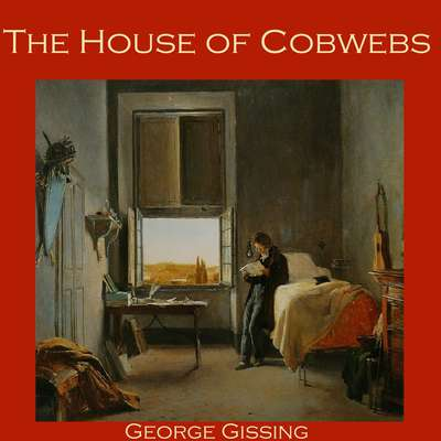 The House of Cobwebs Audiobook, by George Gissing
