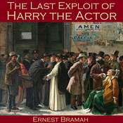 The Last Exploit of Harry the Actor Audiobook, by Ernest Bramah