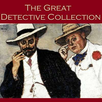 The Great Detective Collection Audiobook, by various authors
