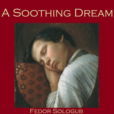 A Soothing Dream Audiobook, by Fedor Sologub