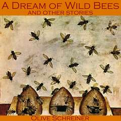 A Dream of Wild Bees and Other Stories Audiobook, by Olive Schreiner