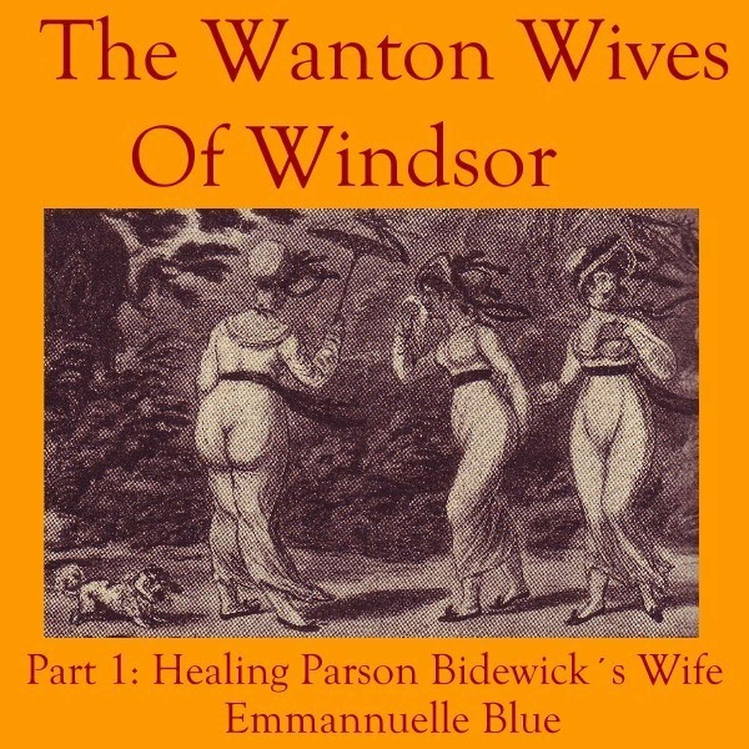 Printable The Wanton Wives of Windsor Part 1: Healing Parson Bideford's Wife Audiobook Cover Art
