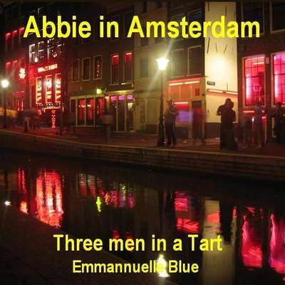 Abbie in Amsterdam: Three Men in a Tart Audiobook, by Emmannuelle Blue