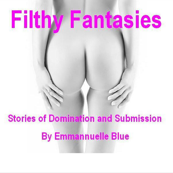 Printable Filthy Fantasies: Stories of Domination and Submission Audiobook Cover Art