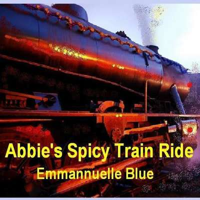 Abbie's Spicy Train Ride Audiobook, by Emmannuelle Blue