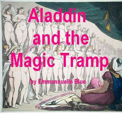 Aladdin and the Magic Tramp: Stories of Hot Arabian Nights in the Harem Audiobook, by Emmannuelle Blue