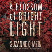 A Blossom of Bright Light Audiobook, by Suzanne Chazin