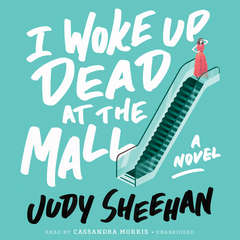 I Woke Up Dead at the Mall Audiobook, by Judy Sheehan