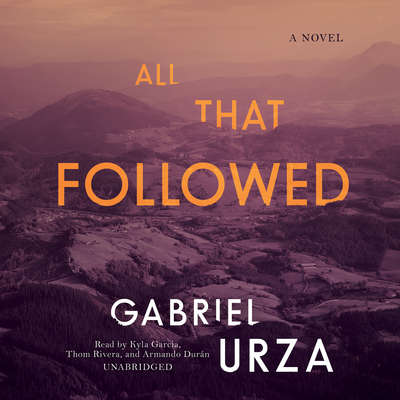 All That Followed: A Novel Audiobook, by Gabriel Urza
