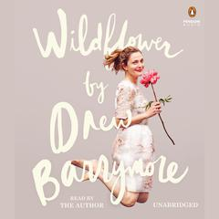 Wildflower Audiobook, by Drew Barrymore