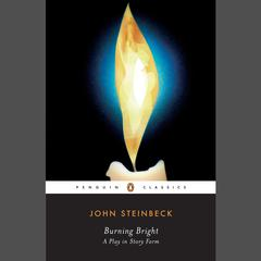 Burning Bright: A Play in Story Form Audiobook, by John Steinbeck