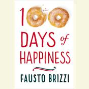100 Days of Happiness: A Novel Audiobook, by Fausto Brizzi