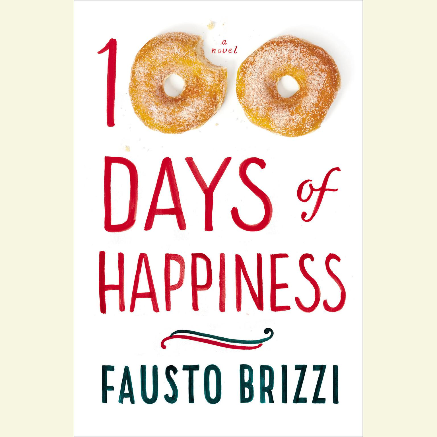 Printable 100 Days of Happiness: A Novel Audiobook Cover Art