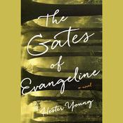 The Gates of Evangeline, by Hester Young