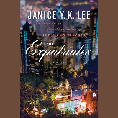 The Expatriates: A Novel Audiobook, by Janice Y. K. Lee