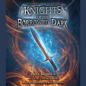 Knights of the Borrowed Dark, by Dave Rudden