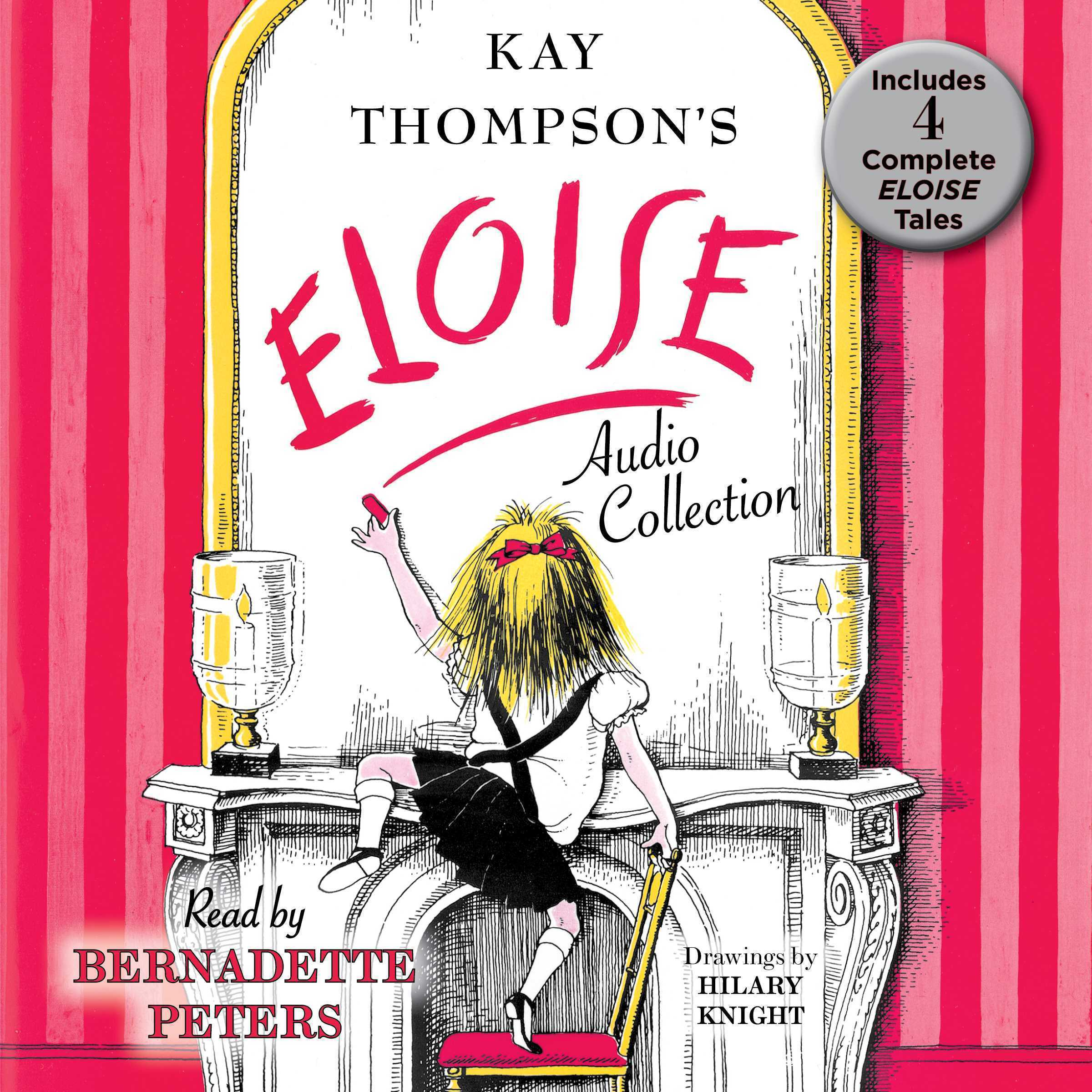 Printable The Eloise Audio Collection: Four Complete Eloise Tales: Eloise , Eloise in Paris, Eloise in Moscow, Eloise Audiobook Cover Art