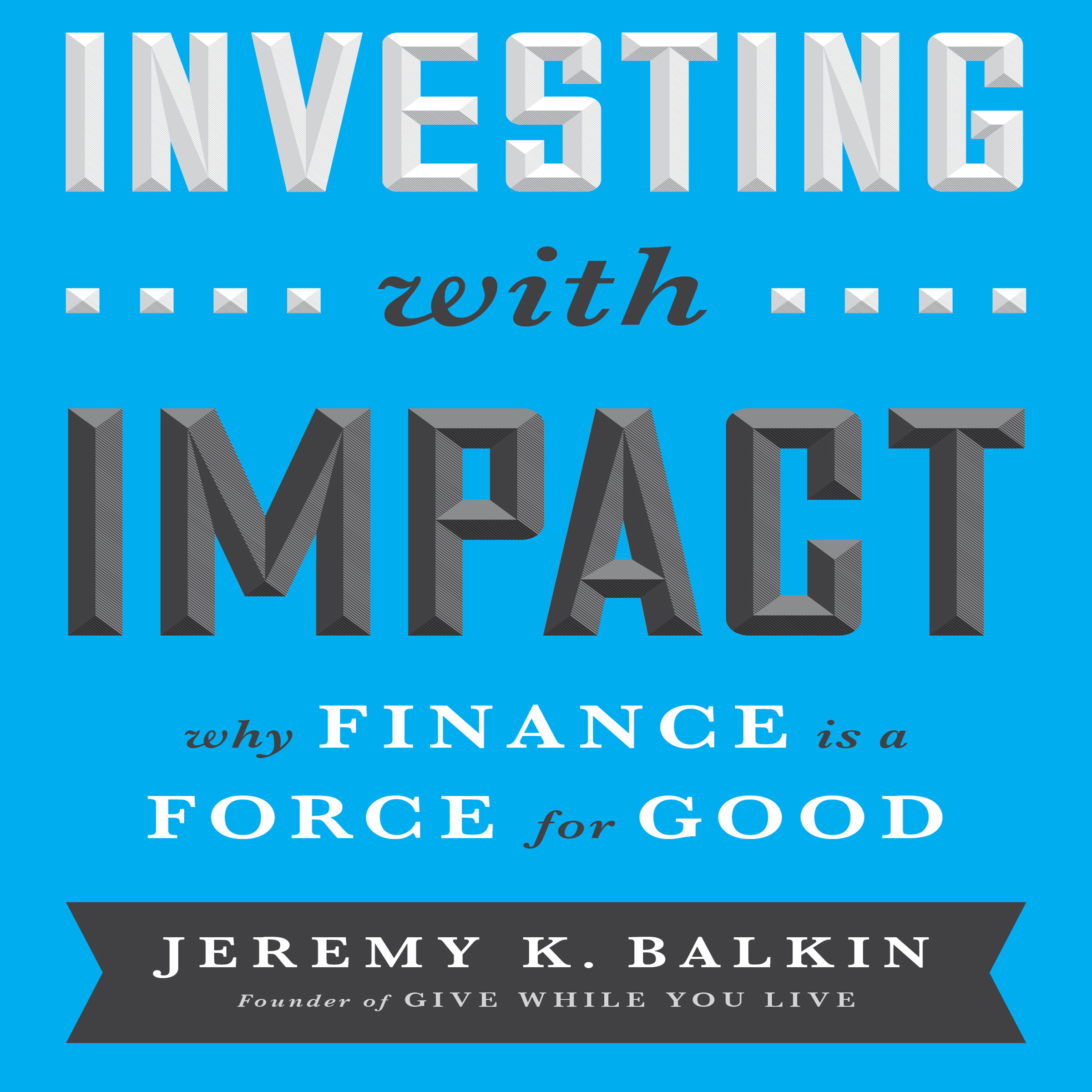 Printable Investing with Impact: Why Finance Is a Force for Good Audiobook Cover Art