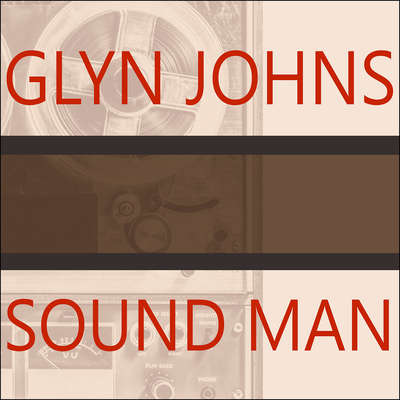 Sound Man Audiobook, by Glyn Johns