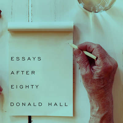 Essays after Eighty Audiobook, by Donald Hall