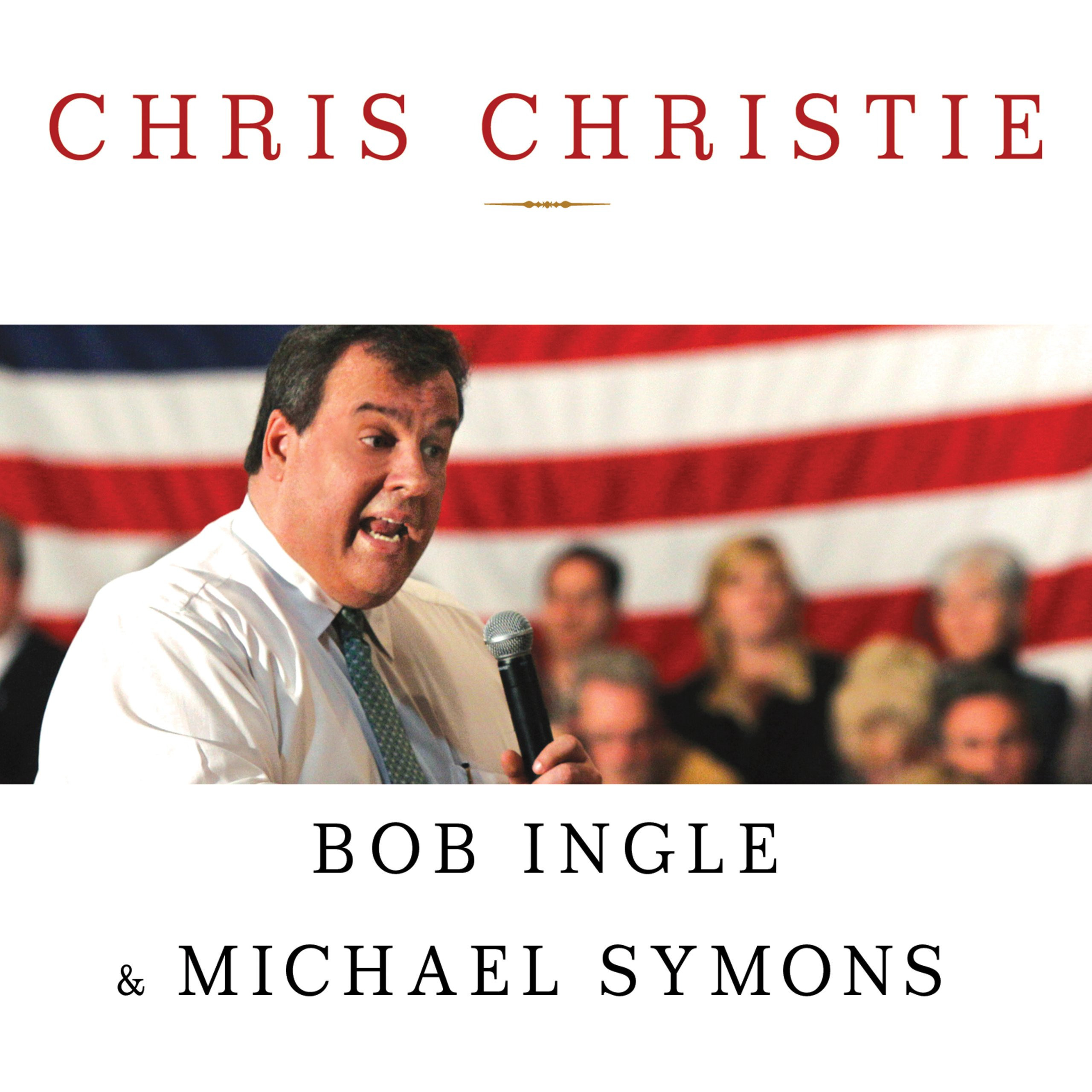 Printable Chris Christie: The Inside Story of His Rise to Power Audiobook Cover Art