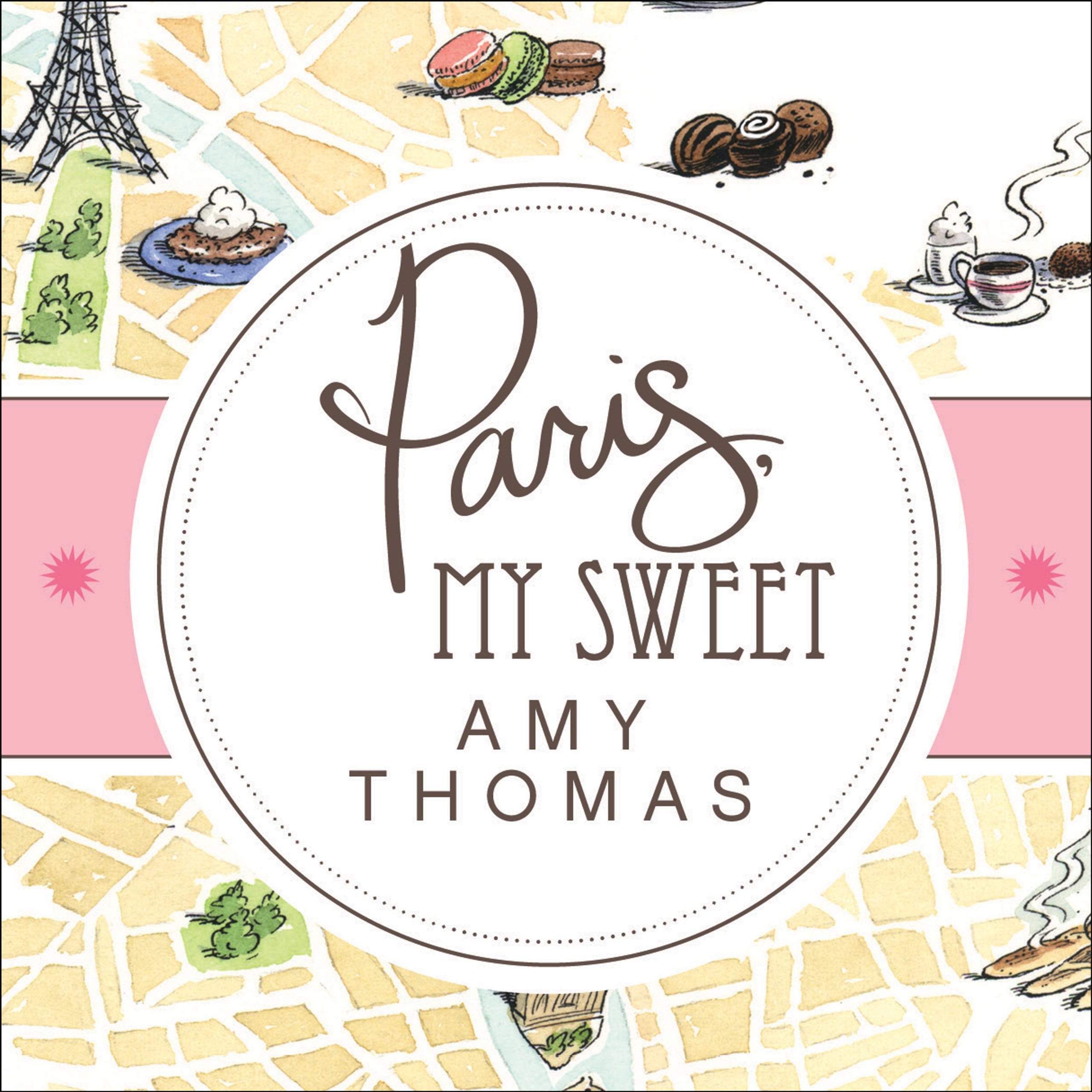 Printable Paris, My Sweet: A Year in the City of Light (and Dark Chocolate) Audiobook Cover Art