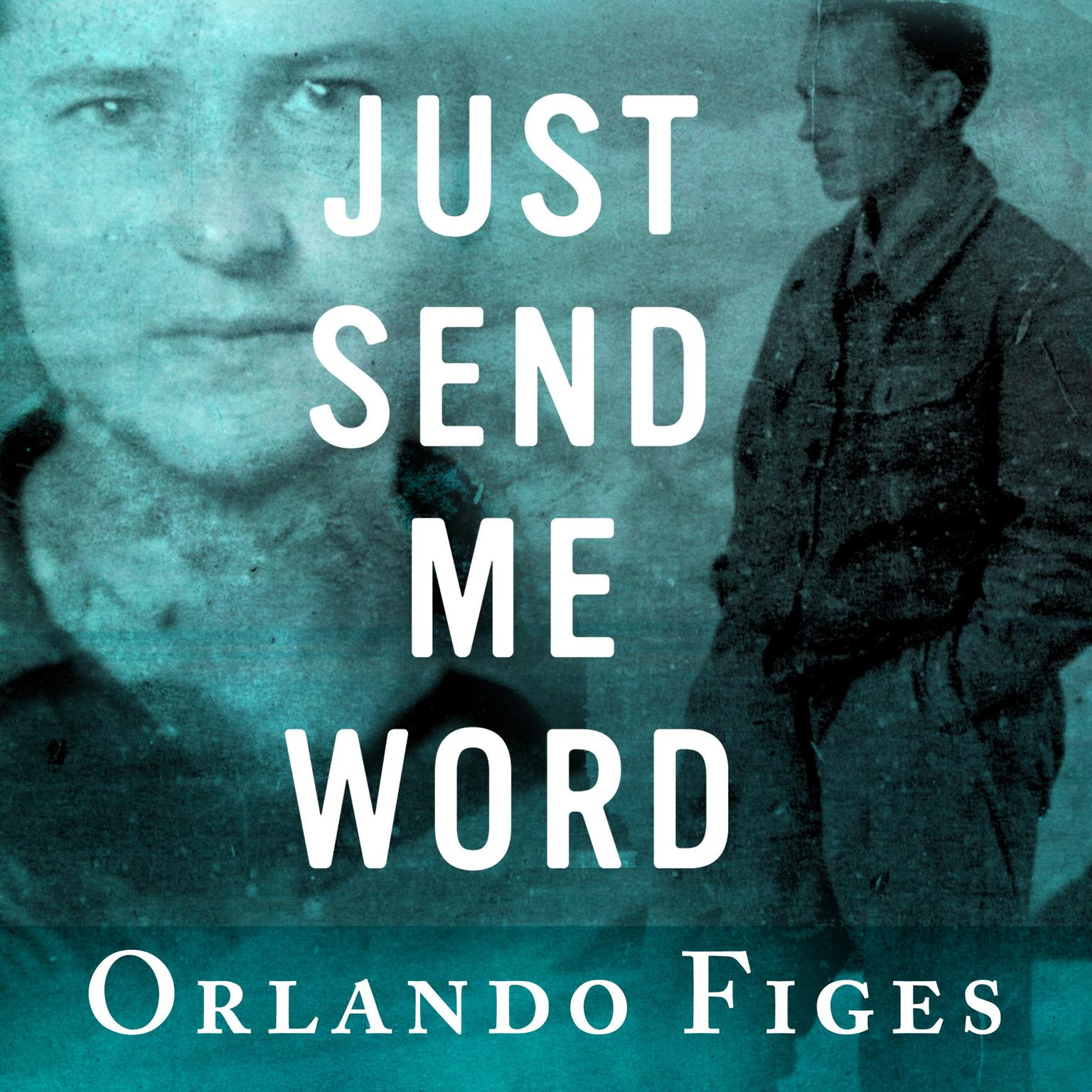 Printable Just Send Me Word: A True Story of Love and Survival in the Gulag Audiobook Cover Art
