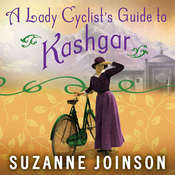 A Lady Cyclists Guide to Kashgar: A Novel, by Suzanne Joinson