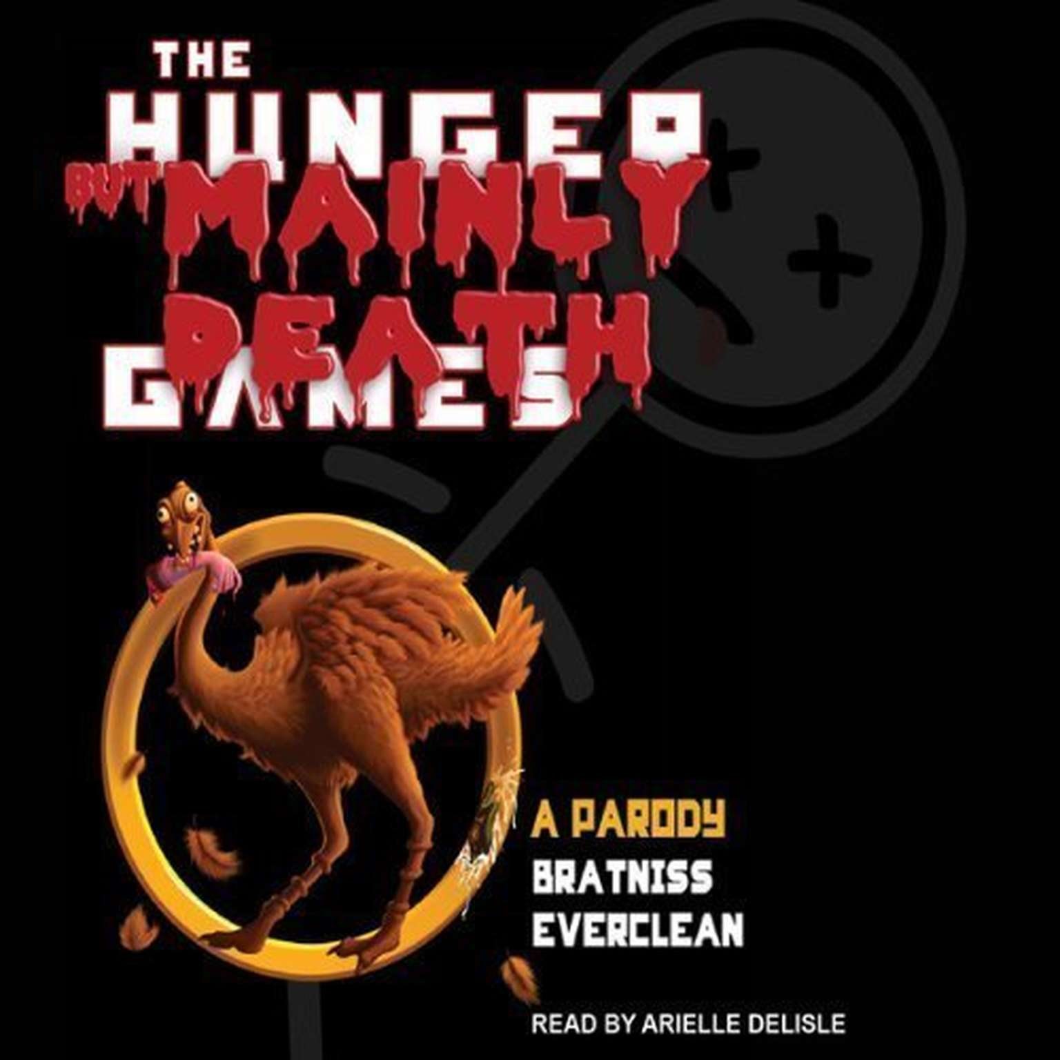 Printable The Hunger But Mainly Death Games: A Parody Audiobook Cover Art