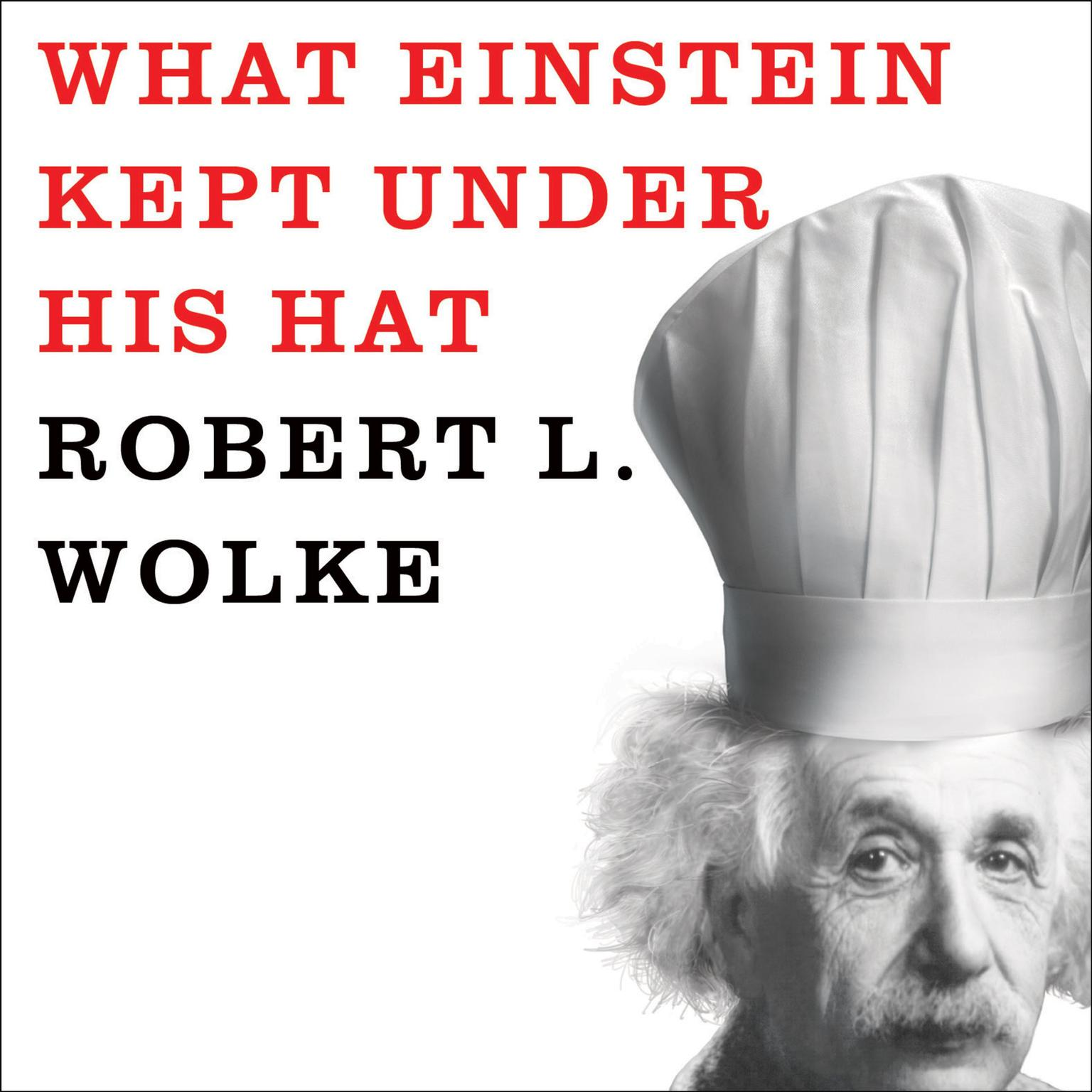 Printable What Einstein Kept under His Hat: Secrets of Science in the Kitchen Audiobook Cover Art