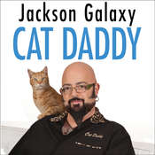 Cat Daddy: What the Worlds Most Incorrigible Cat Taught Me About Life, Love, and Coming Clean Audiobook, by Jackson Galaxy