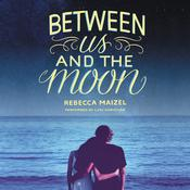Between Us and the Moon Audiobook, by Rebecca Maizel