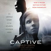 Captive: The Untold Story of the Atlanta Hostage Hero Audiobook, by Ashley Smith