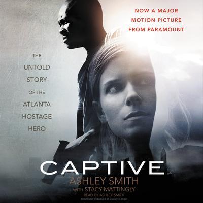 Captive: The Untold Story of the Atlanta Hostage Hero Audiobook, by Ashley Smith