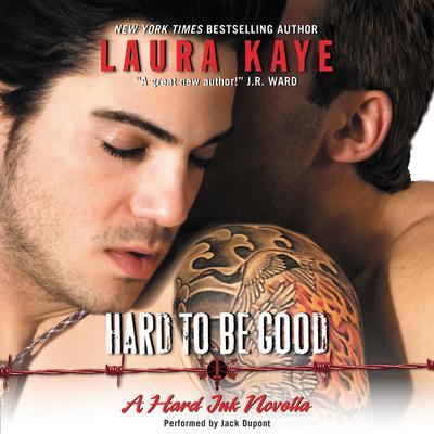Hard to Be Good: A Hard Ink Novella Audiobook, by Laura Kaye